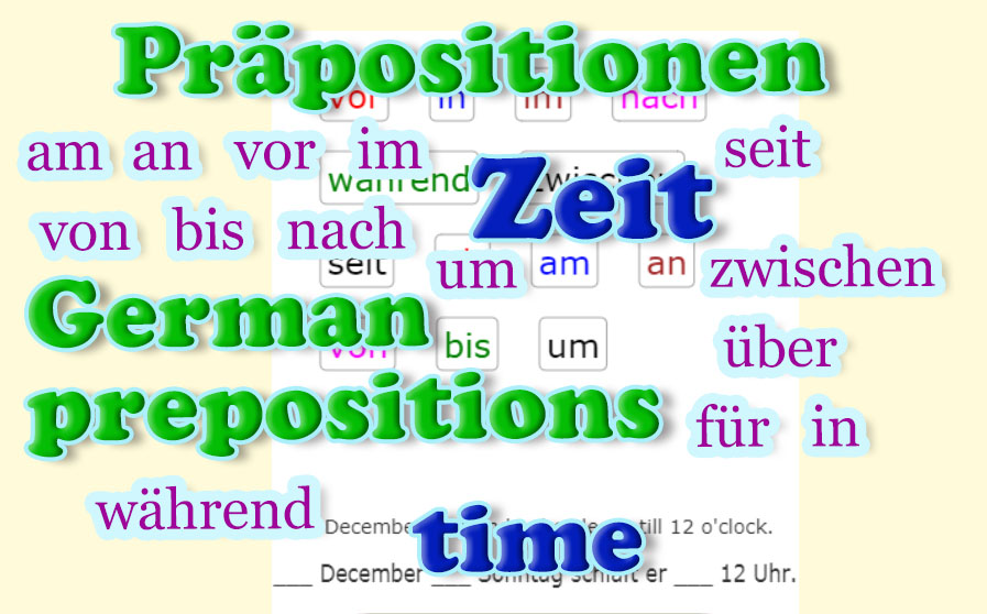 German prepositions - Time<br>Deutsch - Präpositionen - Zeit<br>20 exercises